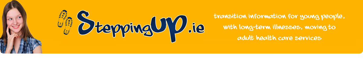 www.SteppingUP.ie - Transition from youth to adult health services